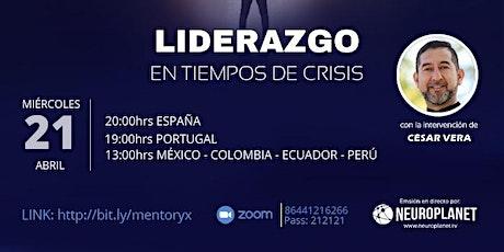 Mentoryx - Liderazgo en tiempo de  crisis - Cesar Vera entradas