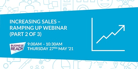 Increasing Sales: Ramping Up Webinar (Part 2 of 3) biglietti