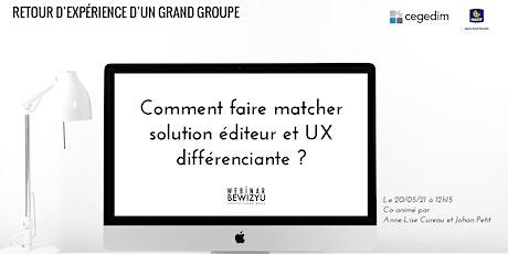 Comment faire matcher solution éditeur et UX différenciante ? billets
