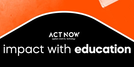 ACT NOW meetup - Education meets Technology tickets