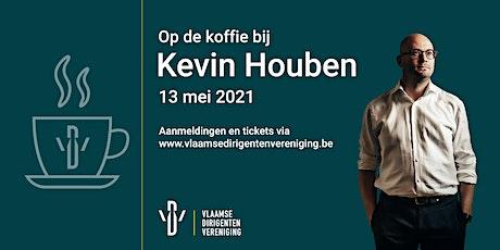 Op de koffie bij Kevin Houben tickets