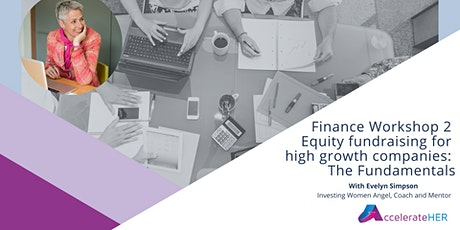 Finance 2: Equity fundraising for high growth companies - the Fundamentals tickets
