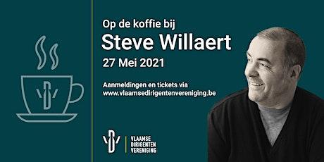 Op de koffie bij Steve Willaert tickets