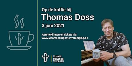 Op de koffie bij Thomas Doss tickets