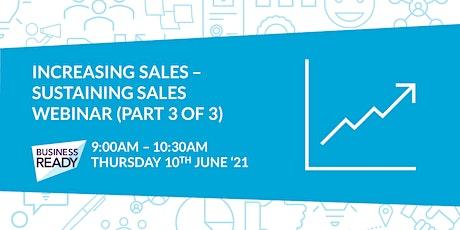 Increasing Sales: Sustaining Sales Webinar (Part 3 of 3) biglietti