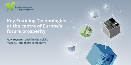 Key Enabling Technologies at the centre of Europe's future prosperity tickets