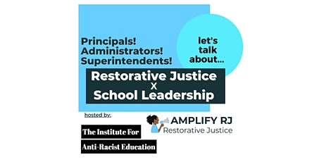 Restorative Justice x School Leadership w/ Anti-Racist Education Institute tickets