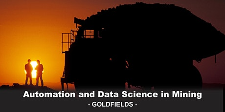 Automation and Data Science in Mining: GOLDFIELDS tickets
