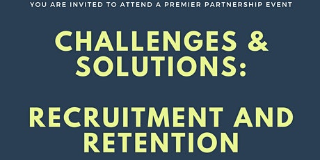 Challenges & Solutions:  Recruitment and Retention tickets