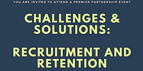 Challenges & Solutions:  Recruitment and Retention biglietti