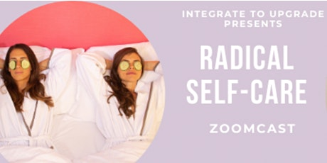 ZoomCast - Radical Self-Care tickets