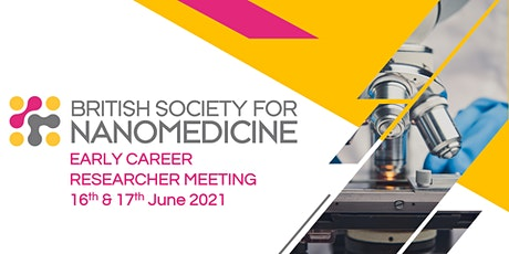 British Society for Nanomedicine Early Career Researcher Summer Meeting tickets
