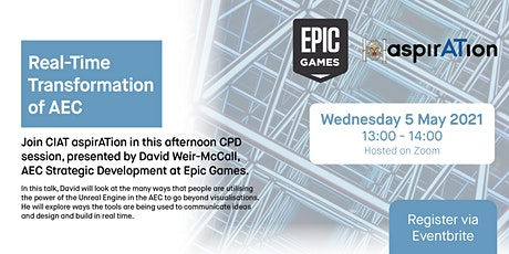 CIAT aspirATion – Epic Games: Real-Time Transformation of AEC tickets