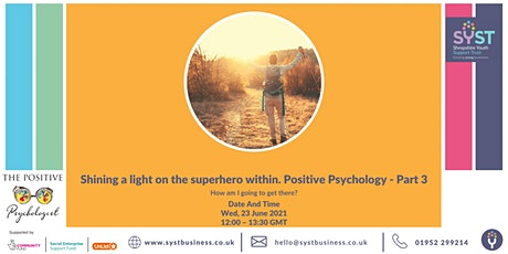 Shining a light on the superhero  within.  Positive Psychology - Part 3 tickets