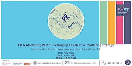PR & Marketing Part 1:- Setting up an effective marketing strategy tickets