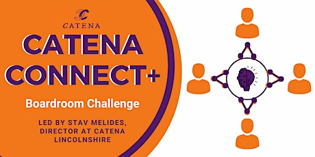 Catena Connect+ Boardroom Challenge tickets