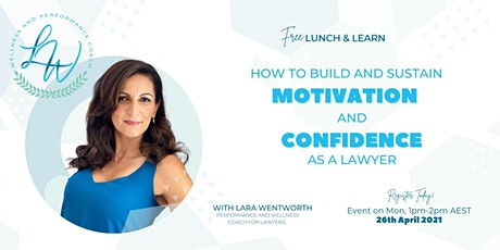 Lunch & Learn - Build and sustain MOTIVATION and CONFIDENCE as a lawyer. tickets