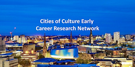 PGR and ECR Forum: Welcome to the Cities of Culture Network tickets