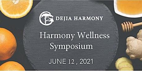 Dejia Harmony Wellness  Symposium- Virtual tickets