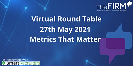 Virtual Round Table - Metrics that matter tickets
