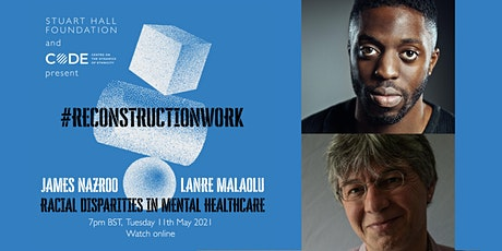 Racial Disparities in Mental Healthcare, with James Nazroo & Lanre Malaolu tickets