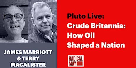 Crude Britannia: How Oil Shaped a Nation tickets