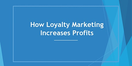 How Loyalty Marketing Can Increase Profits tickets