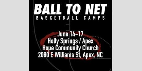 2021 BALLtoNET Basketball Summer Camp: Holly Springs/Apex, June 14-17 tickets