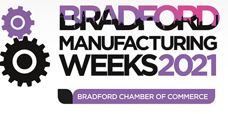 Bradford Manufacturing Weeks 2021 Registration tickets