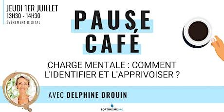 PAUSE CAFÉ - CHARGE MENTALE : COMMENT L'IDENTIFIER ET L'APPRIVOISER ? billets