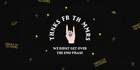 THNKS FR TH MMRS; Emo Night Gloucester! tickets