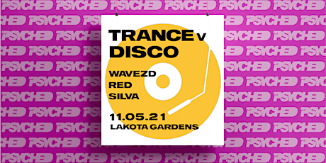 Psyched: Trance vs. Disco! tickets