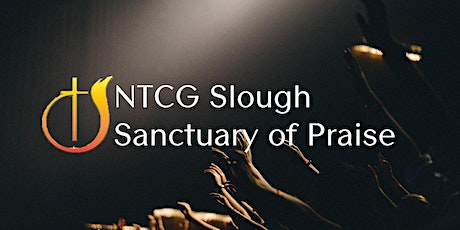 NTCG Slough, Sanctuary of Praise, Easter Service - Come Worship with Us! tickets