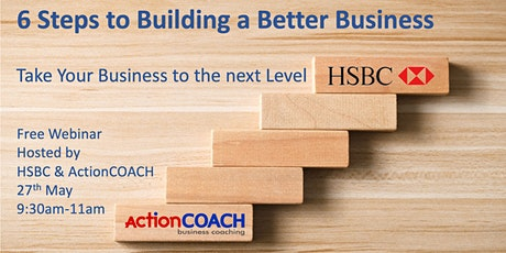 6 Steps to Building a Better Business –Take Your Business to the Next Level tickets