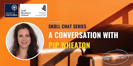 Skoll Chat Series: A Conversation with Pip Wheaton tickets