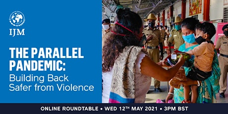 The Parallel Pandemic: Building Back Safer from Violence tickets
