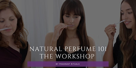 Natural Perfume 101 The Workshop tickets