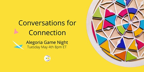 Conversations for Connection: Alegoria Game Night! tickets