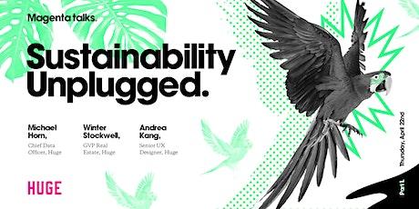 Sustainability Unplugged Part I tickets
