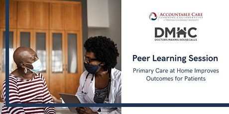 ACLC Peer Learning: Primary Care at Home Improves Outcomes for Patients tickets