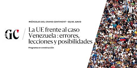 La UE frente al caso Venezuela : errores, lecciones y posibilidades boletos