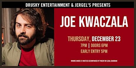 Joe Kwaczala tickets