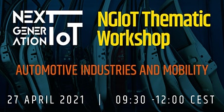 NGIoT Thematic Workshop: Automotive Industries and Mobility tickets