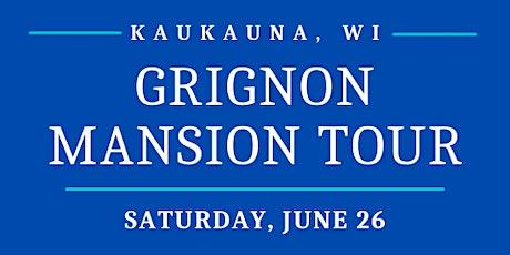Reservation - Saturday, June 26 - Grignon Mansion Tour tickets
