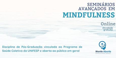 Seminários Avançados em Mindfulness - Online ingressos