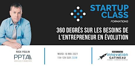 Startup Class: 360 degrés sur les besoins de l'entrepreneur en évolution billets