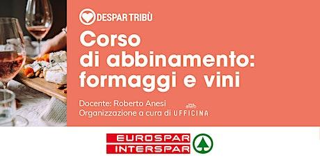 CORSO DI ABBINAMENTO: Formaggi e Vini (Alto Adige) biglietti