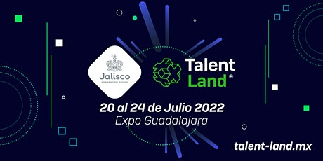Jalisco Talent Land 2022 entradas