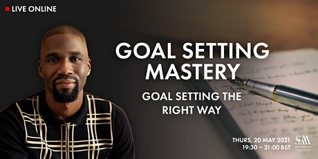 Goal Setting Mastery | Goal Setting the RIGHT Way with Byron Cole tickets