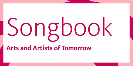 Songbook: Arts and Artists of Tomorrow tickets